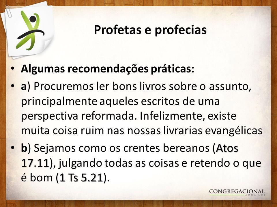 Profetas e profecias Algumas recomendações práticas:
