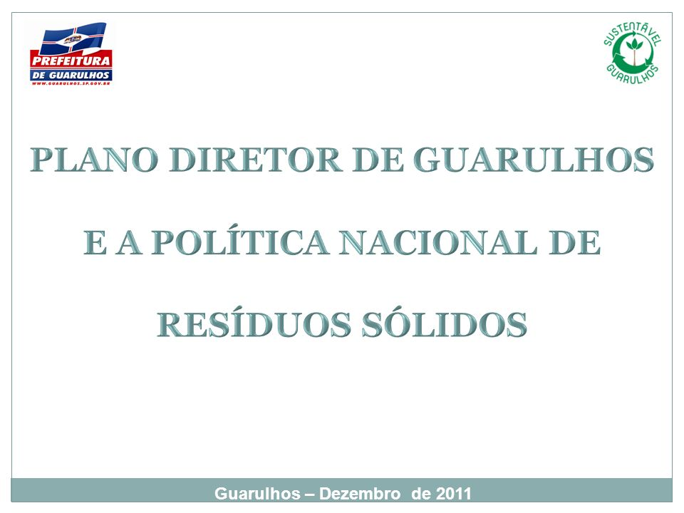 PLANO DIRETOR DE GUARULHOS E A POLÍTICA NACIONAL DE RESÍDUOS SÓLIDOS