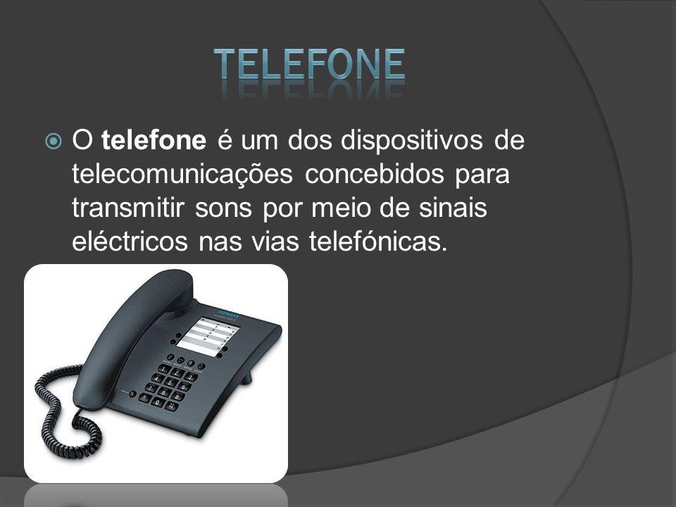 telefone O telefone é um dos dispositivos de telecomunicações concebidos para transmitir sons por meio de sinais eléctricos nas vias telefónicas.