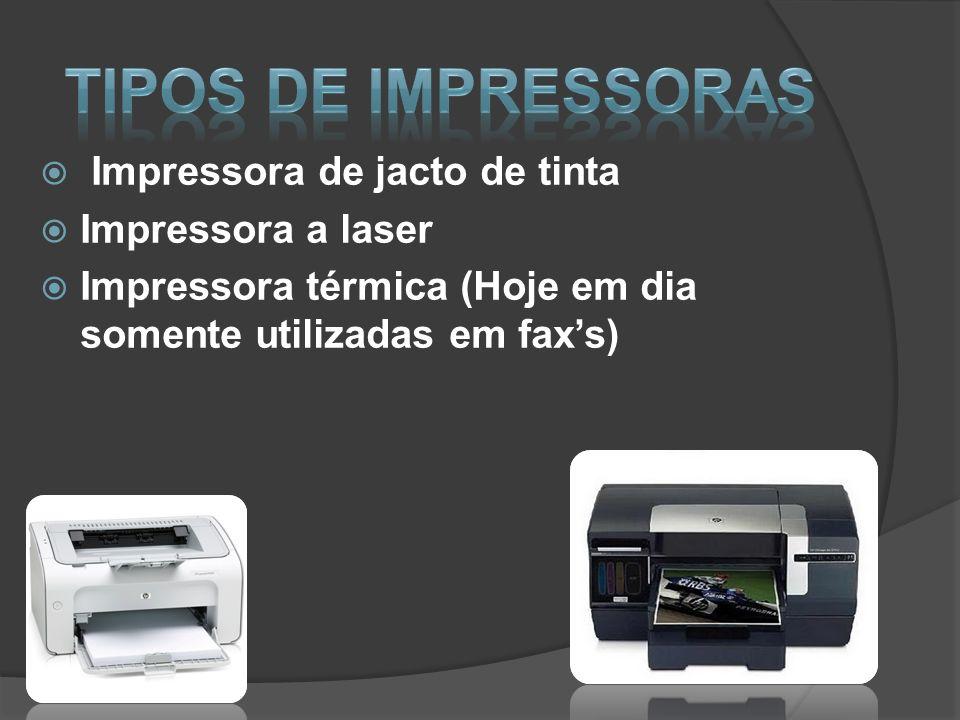 Tipos de Impressoras Impressora de jacto de tinta Impressora a laser