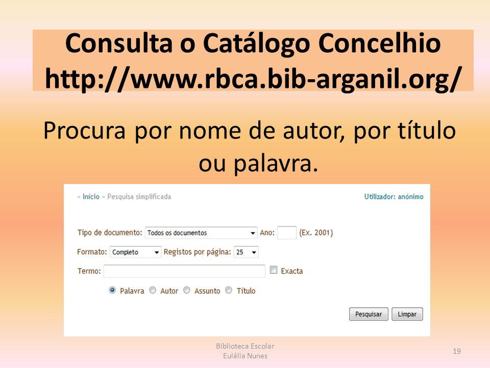 Consulta o Catálogo Concelhio http://www.rbca.bib-arganil.org/