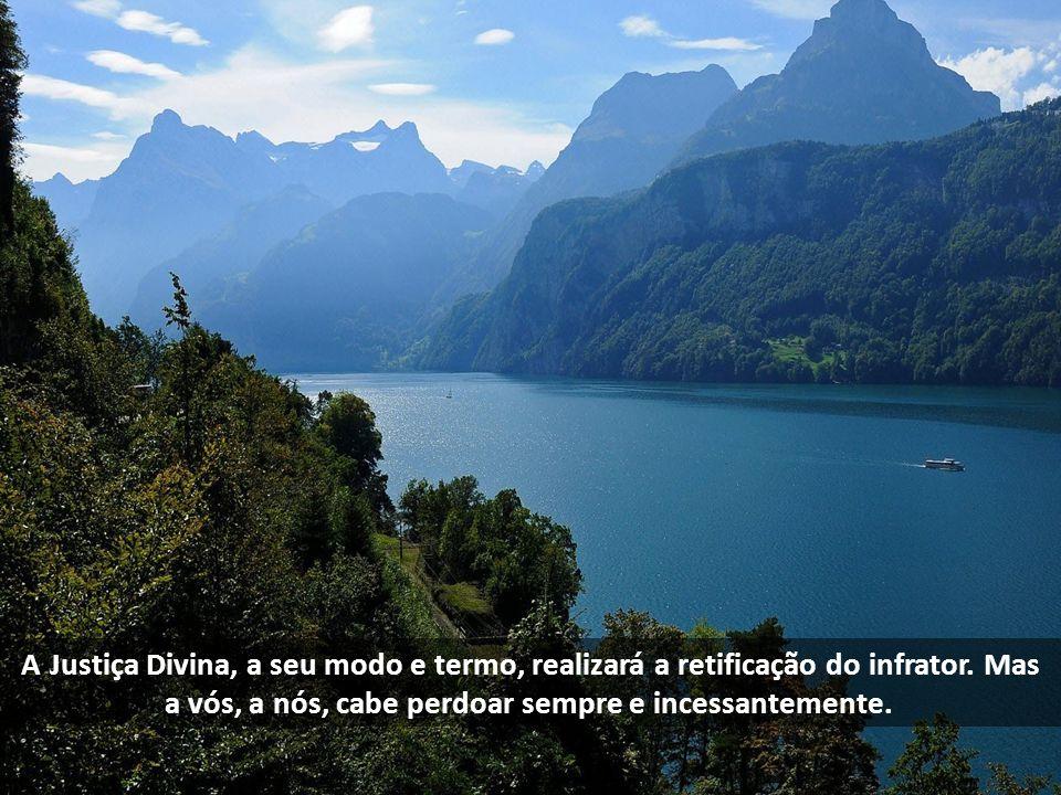 A Justiça Divina, a seu modo e termo, realizará a retificação do infrator.