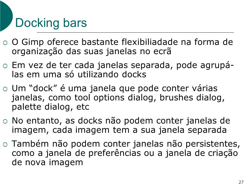 Docking bars O Gimp oferece bastante flexibiliadade na forma de organização das suas janelas no ecrã.