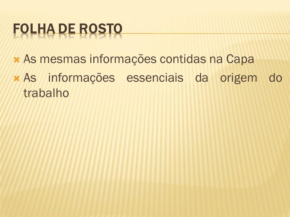 Folha de Rosto As mesmas informações contidas na Capa
