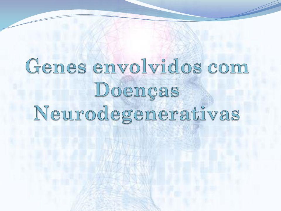 Genes envolvidos com Doenças Neurodegenerativas