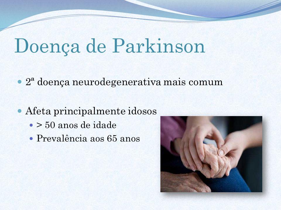 Doença de Parkinson 2ª doença neurodegenerativa mais comum