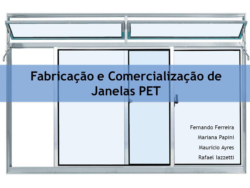 Fabricação e Comercialização de Janelas PET