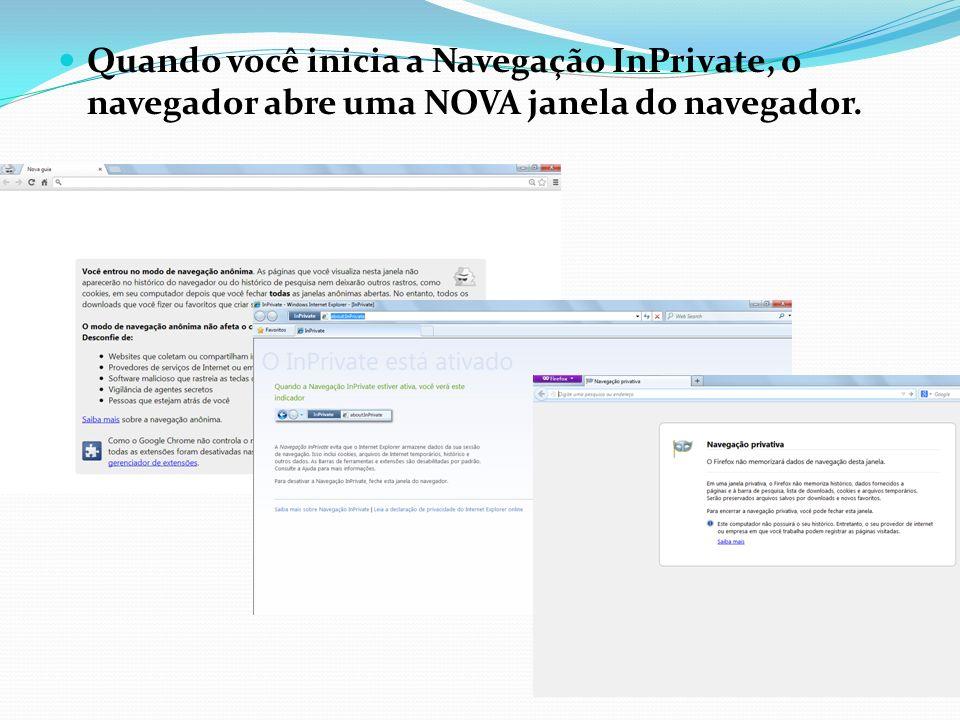 Quando você inicia a Navegação InPrivate, o navegador abre uma NOVA janela do navegador.
