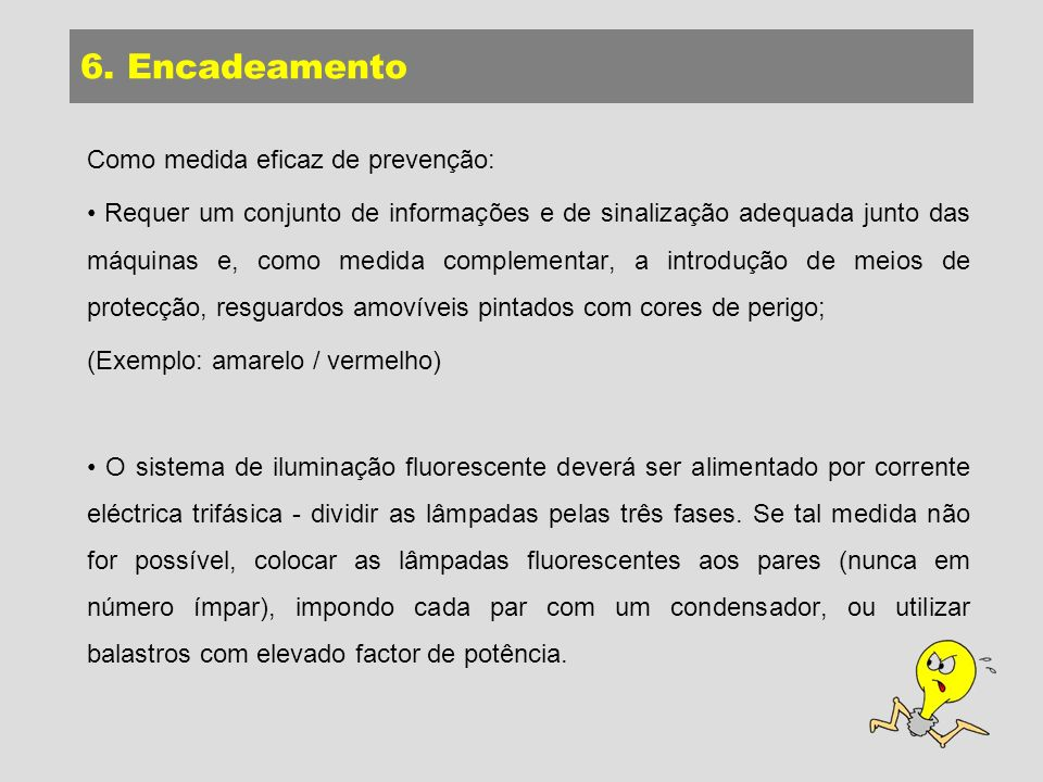 6. Encadeamento Como medida eficaz de prevenção: