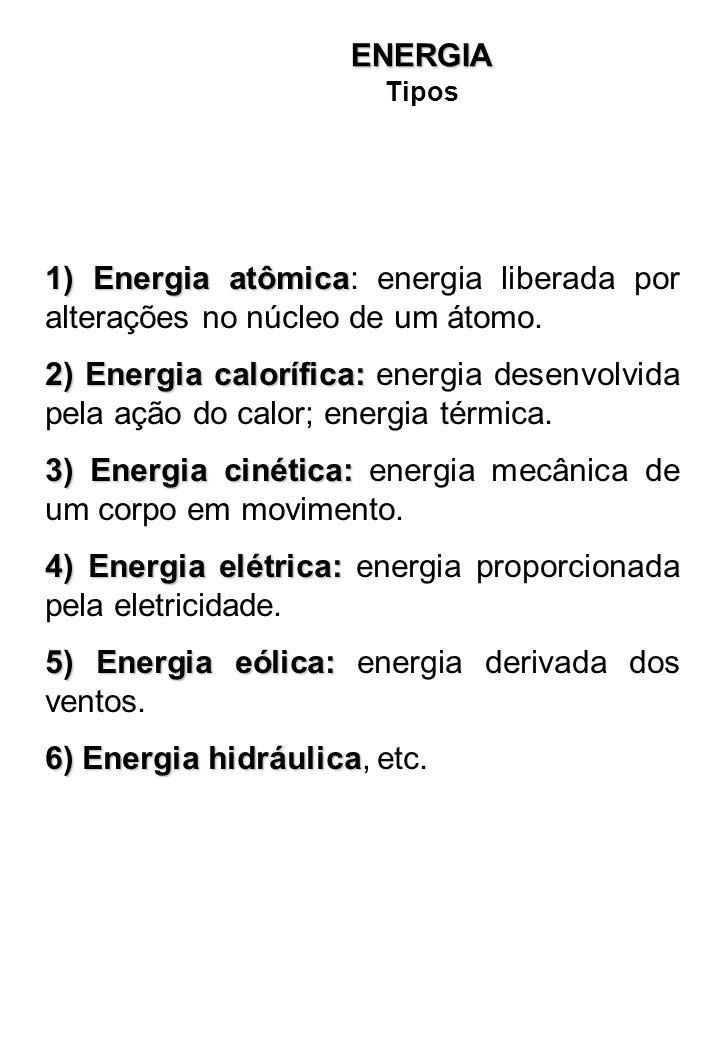 3) Energia cinética: energia mecânica de um corpo em movimento.