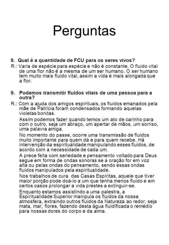 Perguntas 8. Qual é a quantidade de FCU para os seres vivos