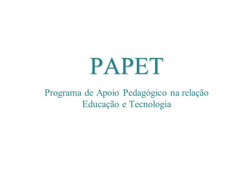 PAPET Programa de Apoio Pedagógico na relação Educação e Tecnologia