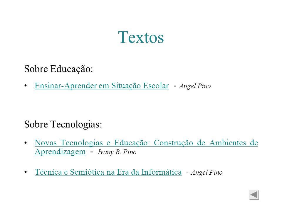 Textos Sobre Educação: Sobre Tecnologias: