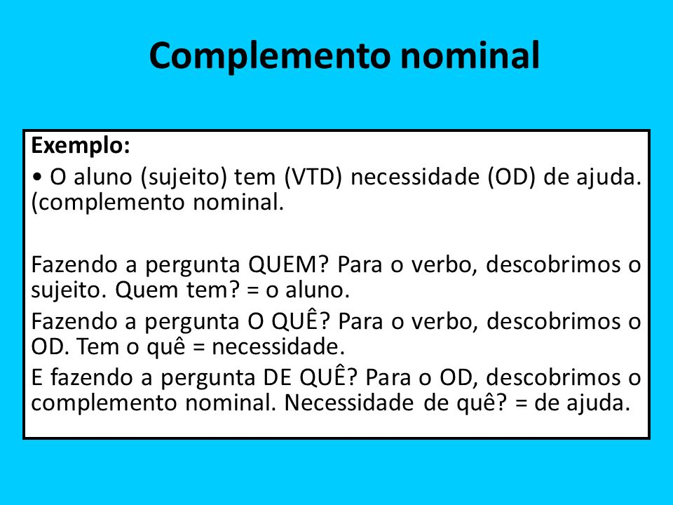Complemento nominal Exemplo: