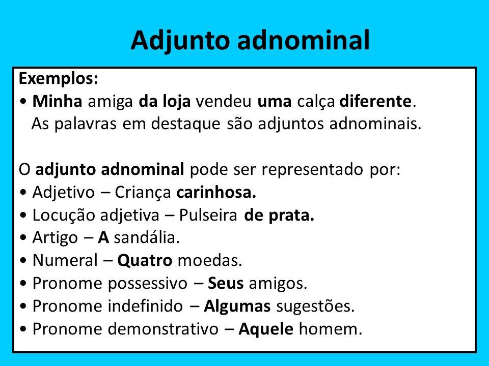 Adjunto adnominal Exemplos: