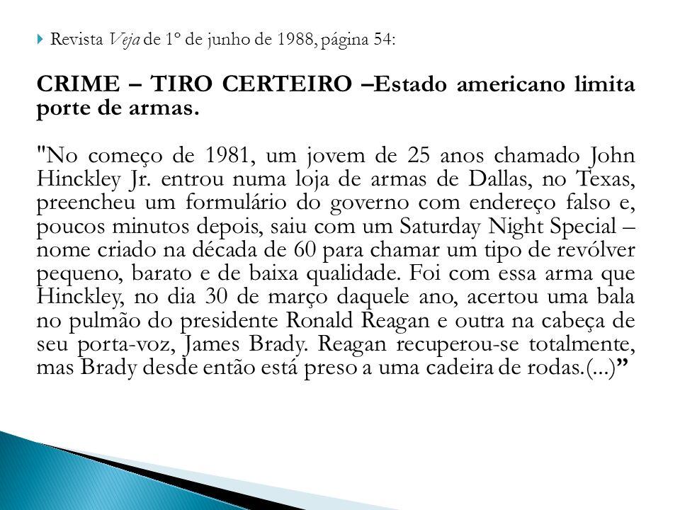 CRIME – TIRO CERTEIRO –Estado americano limita porte de armas.