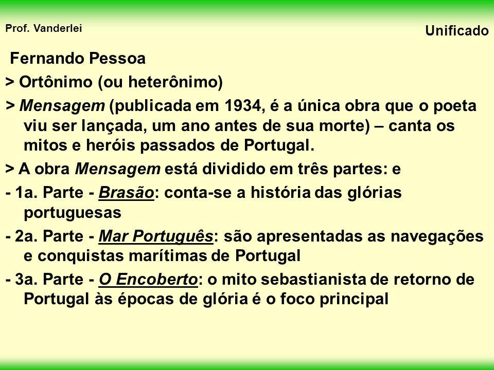 Fernando Pessoa > Ortônimo (ou heterônimo)