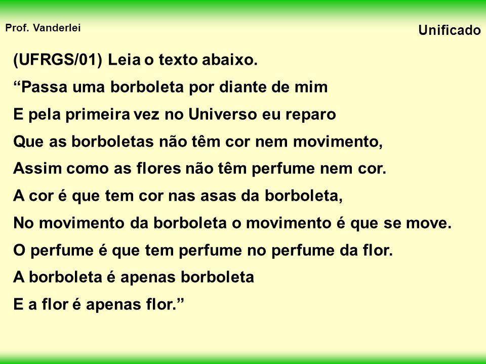 (UFRGS/01) Leia o texto abaixo.