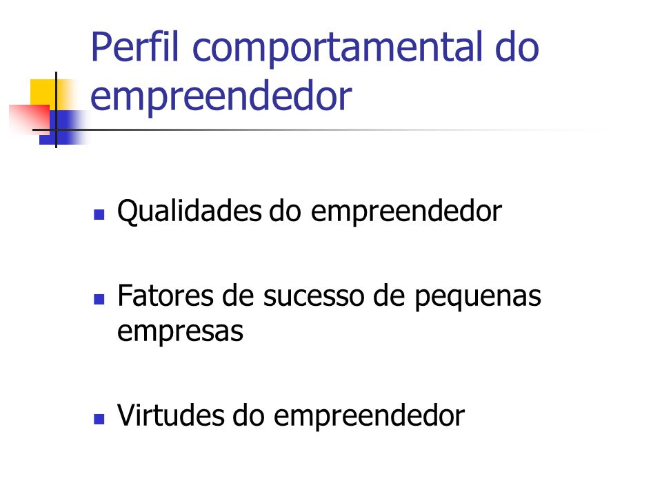 Perfil comportamental do empreendedor