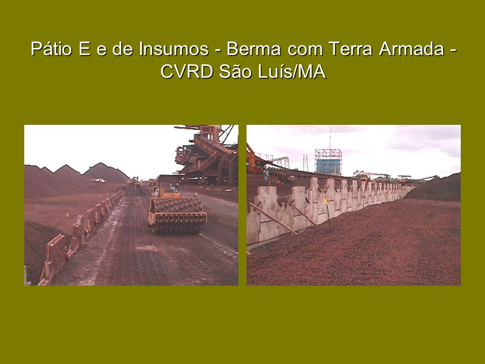 Pátio E e de Insumos - Berma com Terra Armada - CVRD São Luís/MA