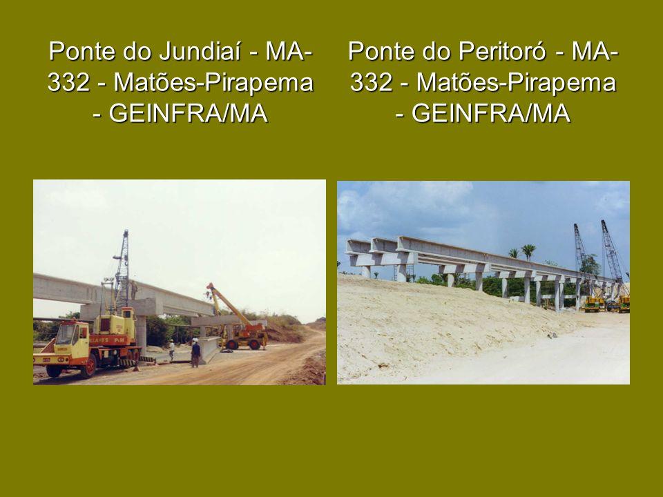 Ponte do Jundiaí - MA-332 - Matões-Pirapema - GEINFRA/MA