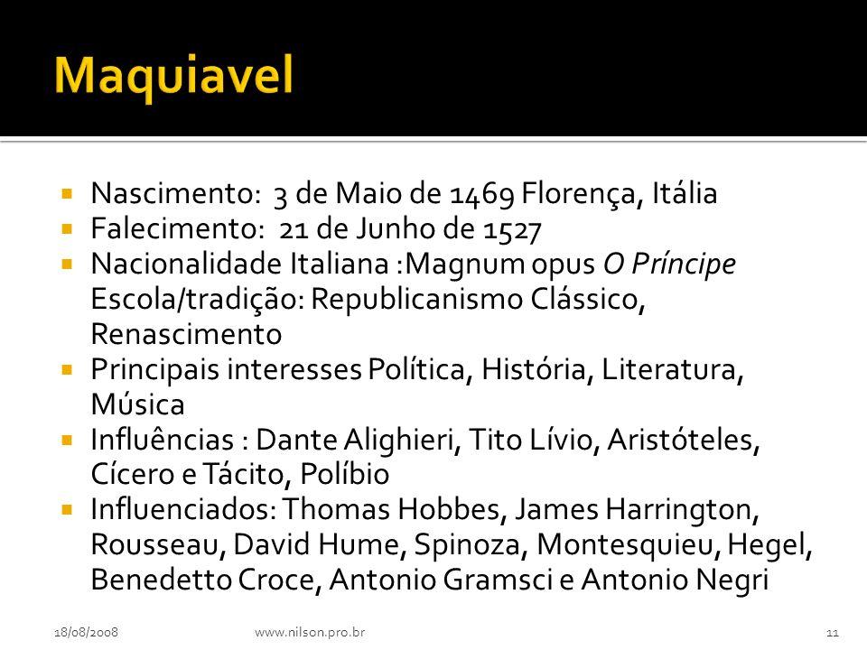 Maquiavel Nascimento: 3 de Maio de 1469 Florença, Itália