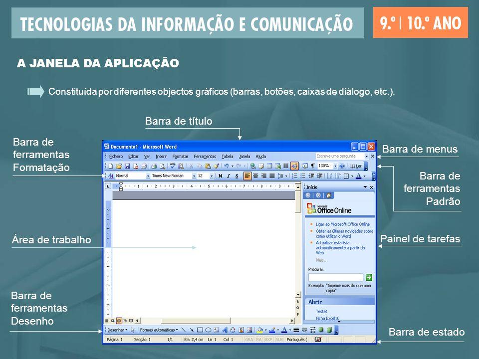 A JANELA DA APLICAÇÃO Barra de título Barra de ferramentas Formatação