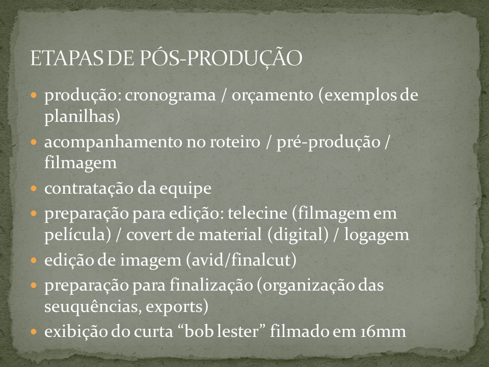 ETAPAS DE PÓS-PRODUÇÃO