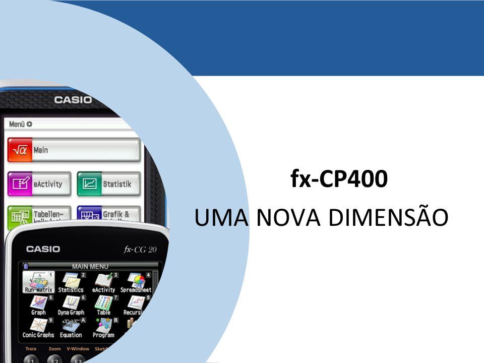 fx-CP400 UMA NOVA DIMENSÃO www.casio-europe.com