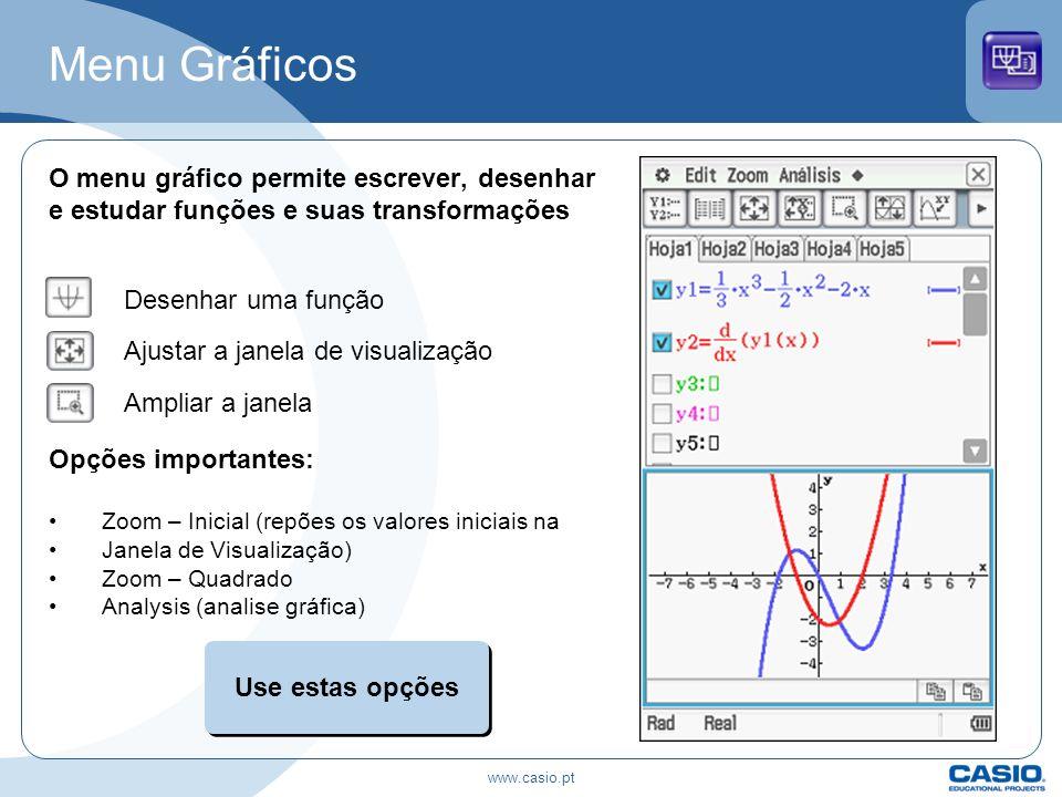 Menu Gráficos O menu gráfico permite escrever, desenhar e estudar funções e suas transformações. Desenhar uma função.