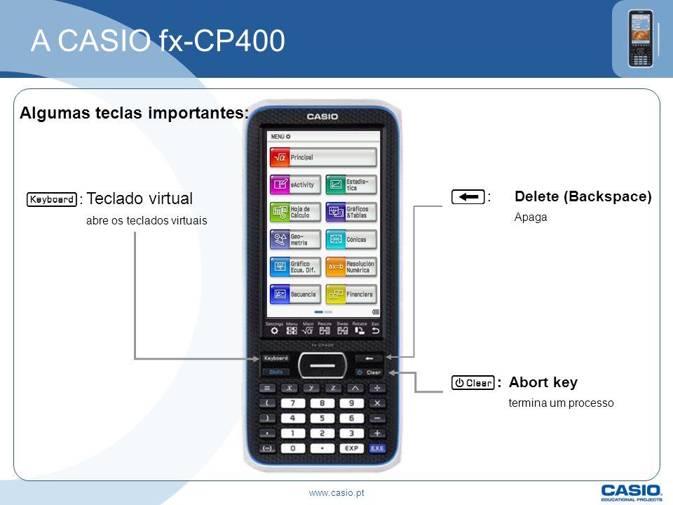 A CASIO fx-CP400 Algumas teclas importantes: abre os teclados virtuais