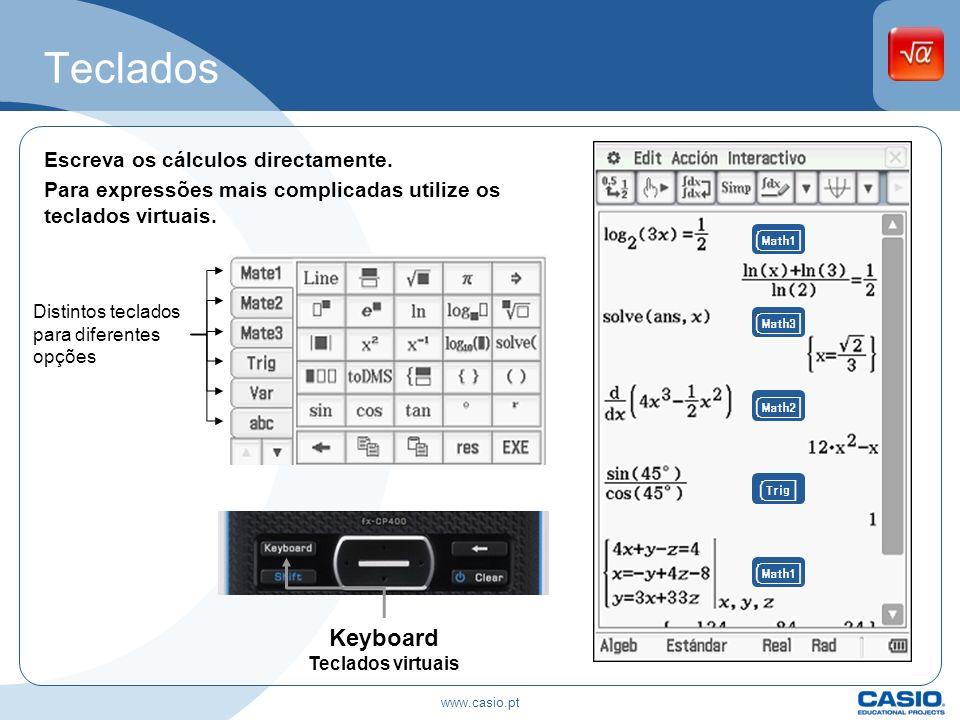Teclados Escreva os cálculos directamente. Para expressões mais complicadas utilize os teclados virtuais.
