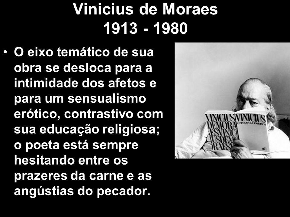 Vinicius de Moraes 1913 - 1980