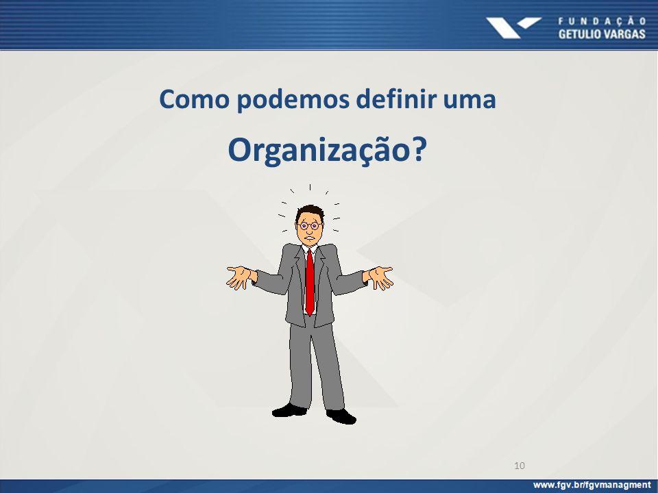 Como podemos definir uma Organização
