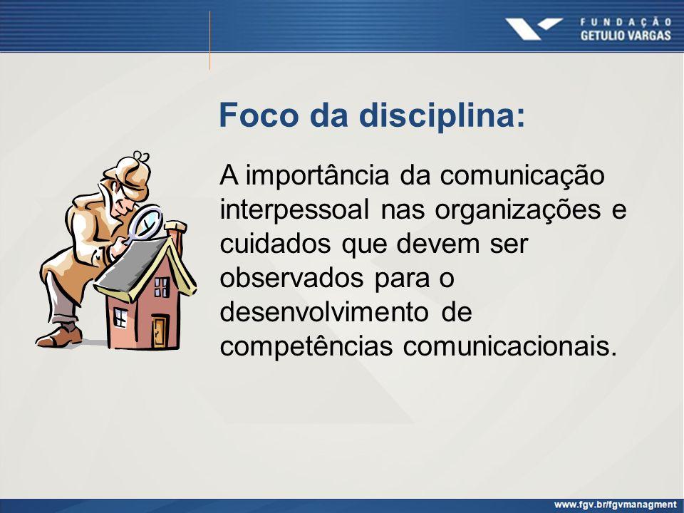 Foco da disciplina: