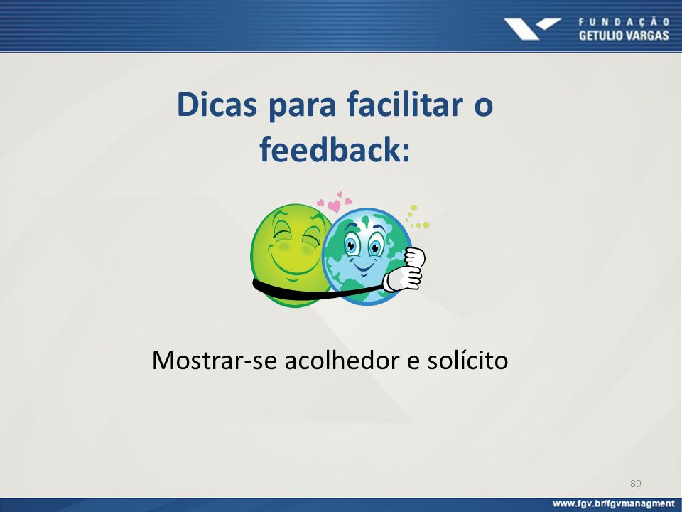 Dicas para facilitar o feedback: