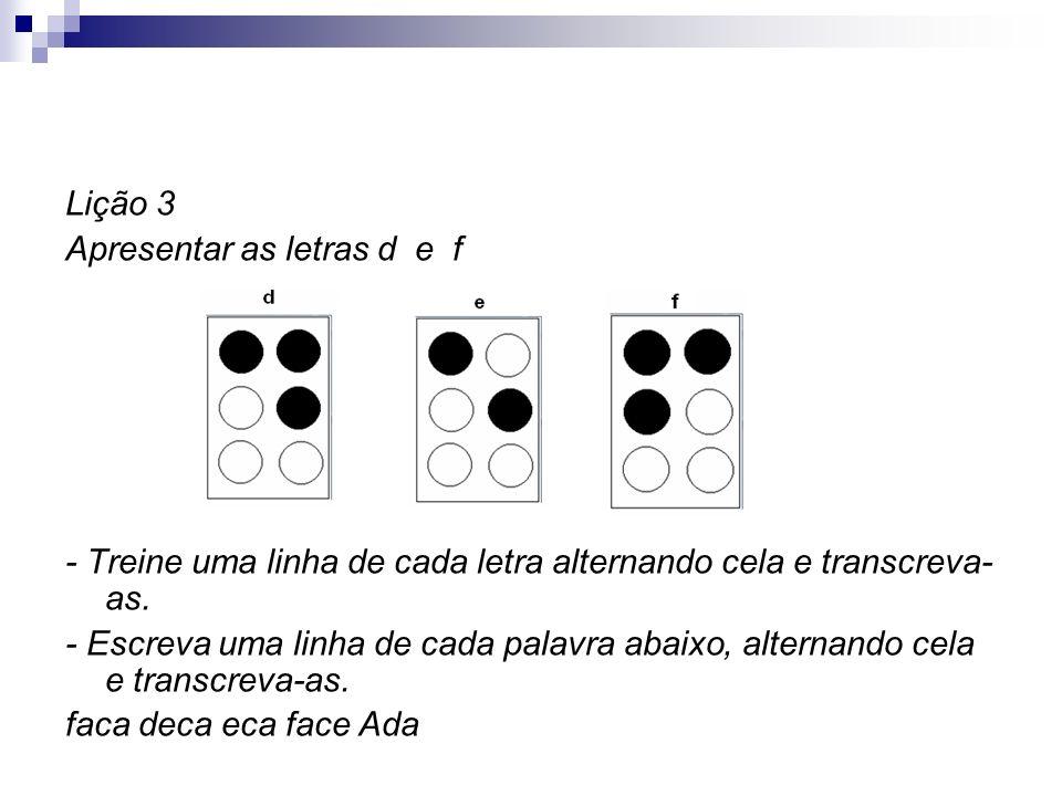 Lição 3 Apresentar as letras d e f. - Treine uma linha de cada letra alternando cela e transcreva-as.