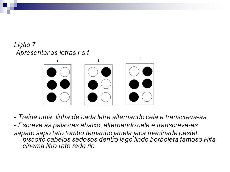Lição 7 Apresentar as letras r s t. - Treine uma linha de cada letra alternando cela e transcreva-as.