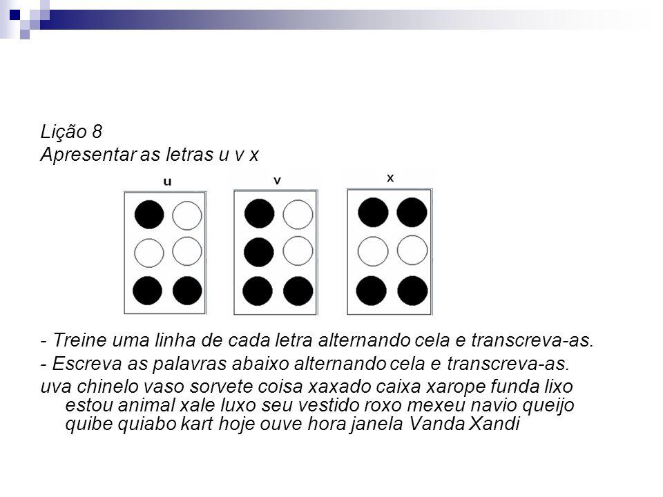 Lição 8 Apresentar as letras u v x. - Treine uma linha de cada letra alternando cela e transcreva-as.