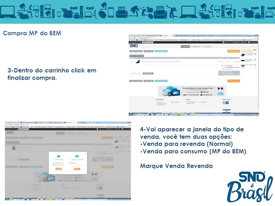 Compra MP do BEM 3-Dentro do carrinho click em finalizar compra. 4-Vai aparecer a janela do tipo de venda, você tem duas opções: