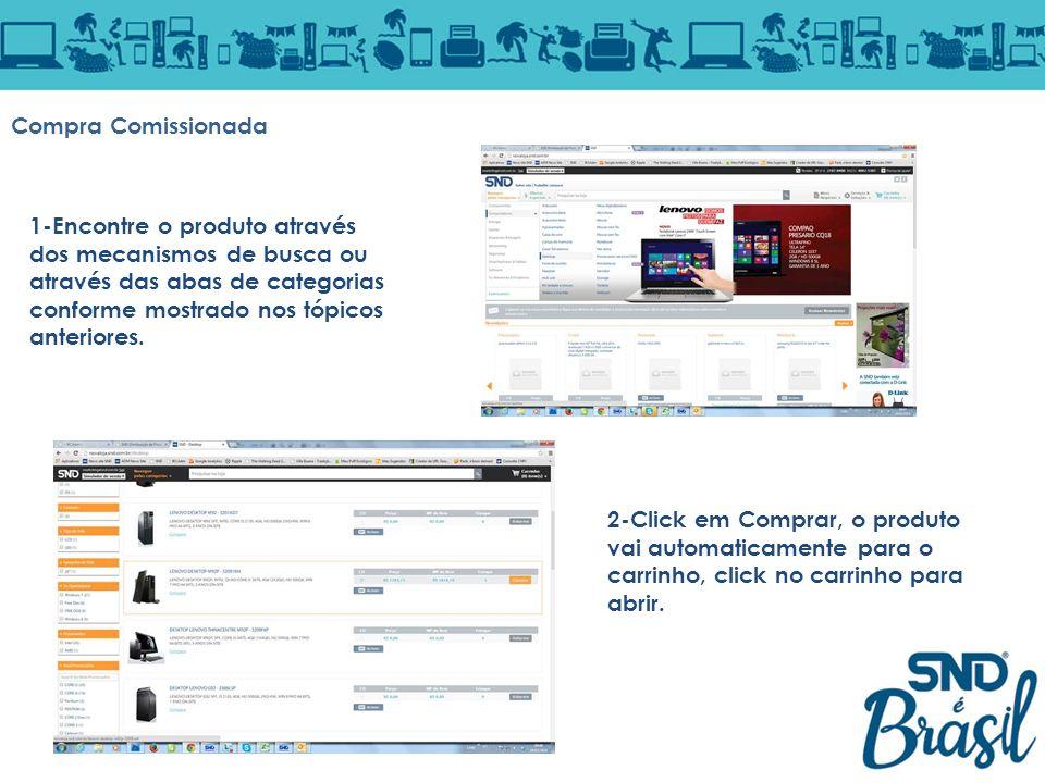 Compra Comissionada 1-Encontre o produto através dos mecanismos de busca ou através das abas de categorias conforme mostrado nos tópicos anteriores.
