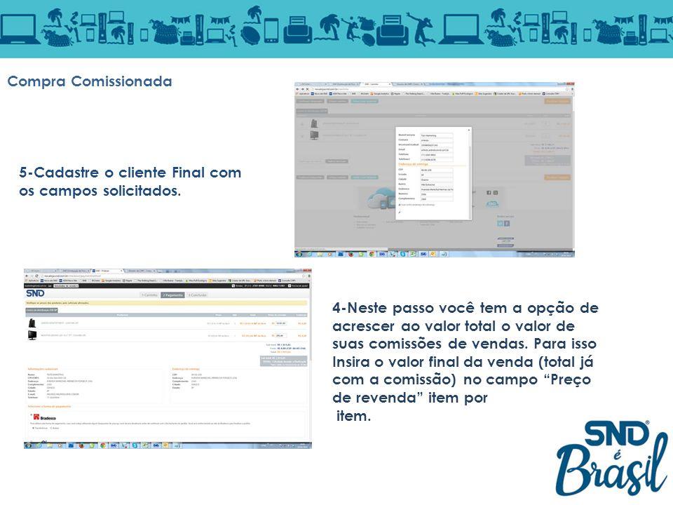Compra Comissionada 5-Cadastre o cliente Final com os campos solicitados.