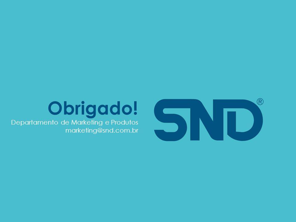 Obrigado! Departamento de Marketing e Produtos marketing@snd.com.br