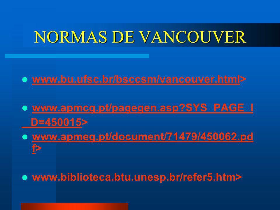 NORMAS DE VANCOUVER www.bu.ufsc.br/bsccsm/vancouver.html>