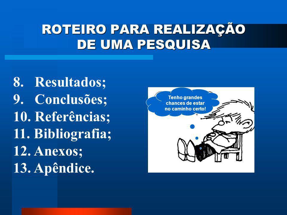 ROTEIRO PARA REALIZAÇÃO DE UMA PESQUISA