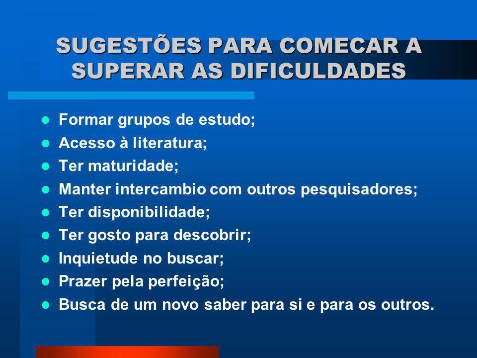 SUGESTÕES PARA COMECAR A SUPERAR AS DIFICULDADES
