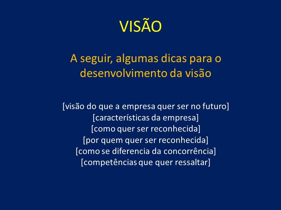 A seguir, algumas dicas para o desenvolvimento da visão