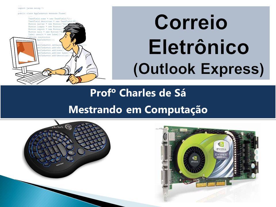 Correio Eletrônico (Outlook Express) Mestrando em Computação