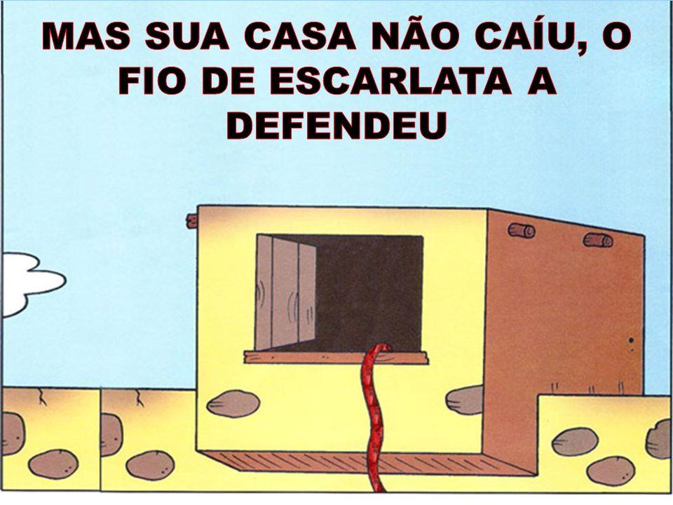 MAS SUA CASA NÃO CAÍU, O FIO DE ESCARLATA A DEFENDEU