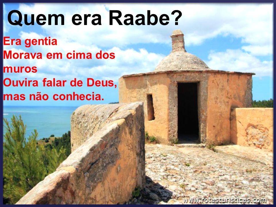 Quem era Raabe Era gentia Morava em cima dos muros